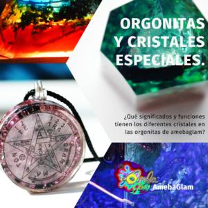cristales y orgonitas amebaglam